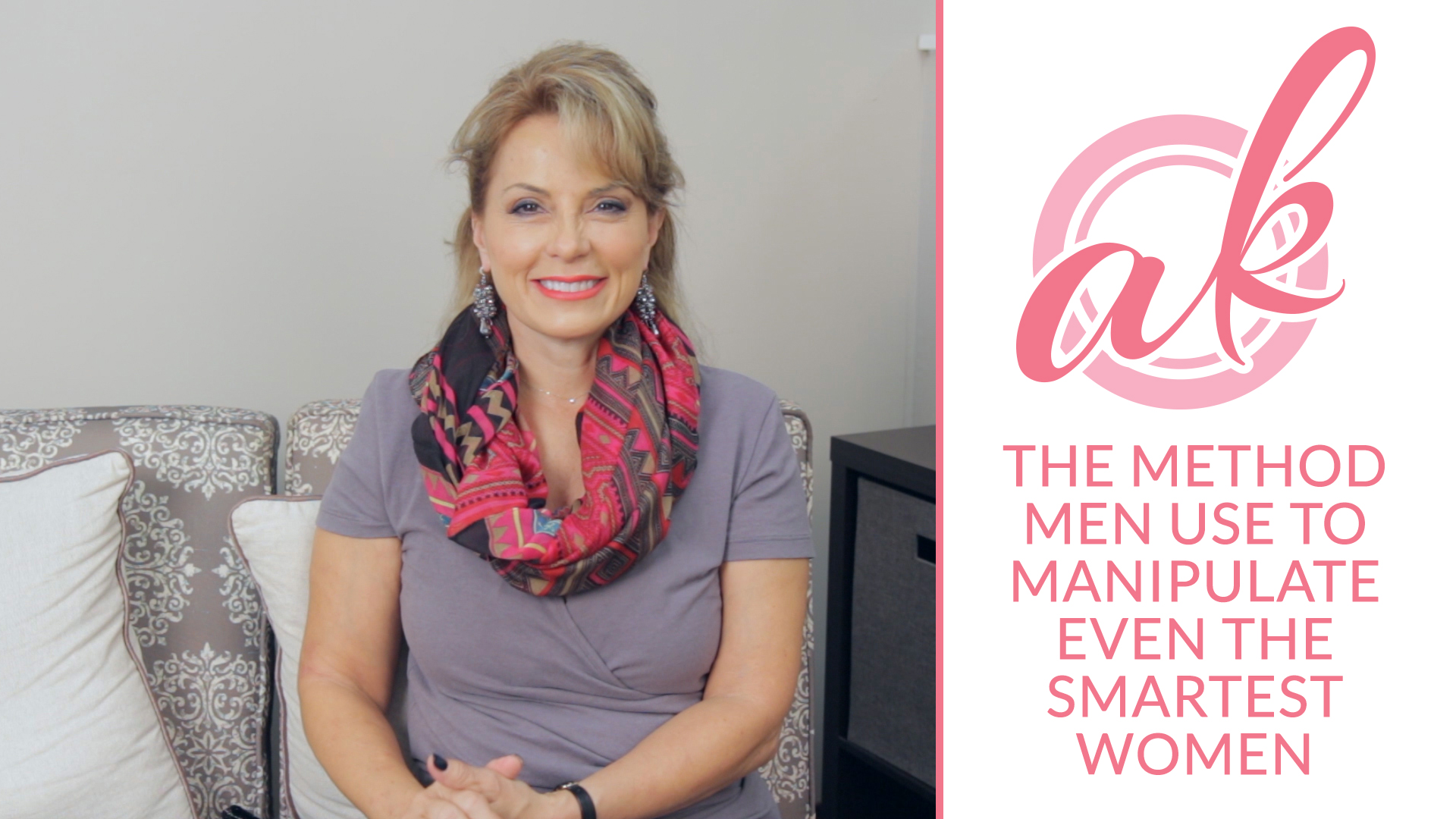 Episode 4 – The Method Men Use to Manipulate Even the Smartest Women