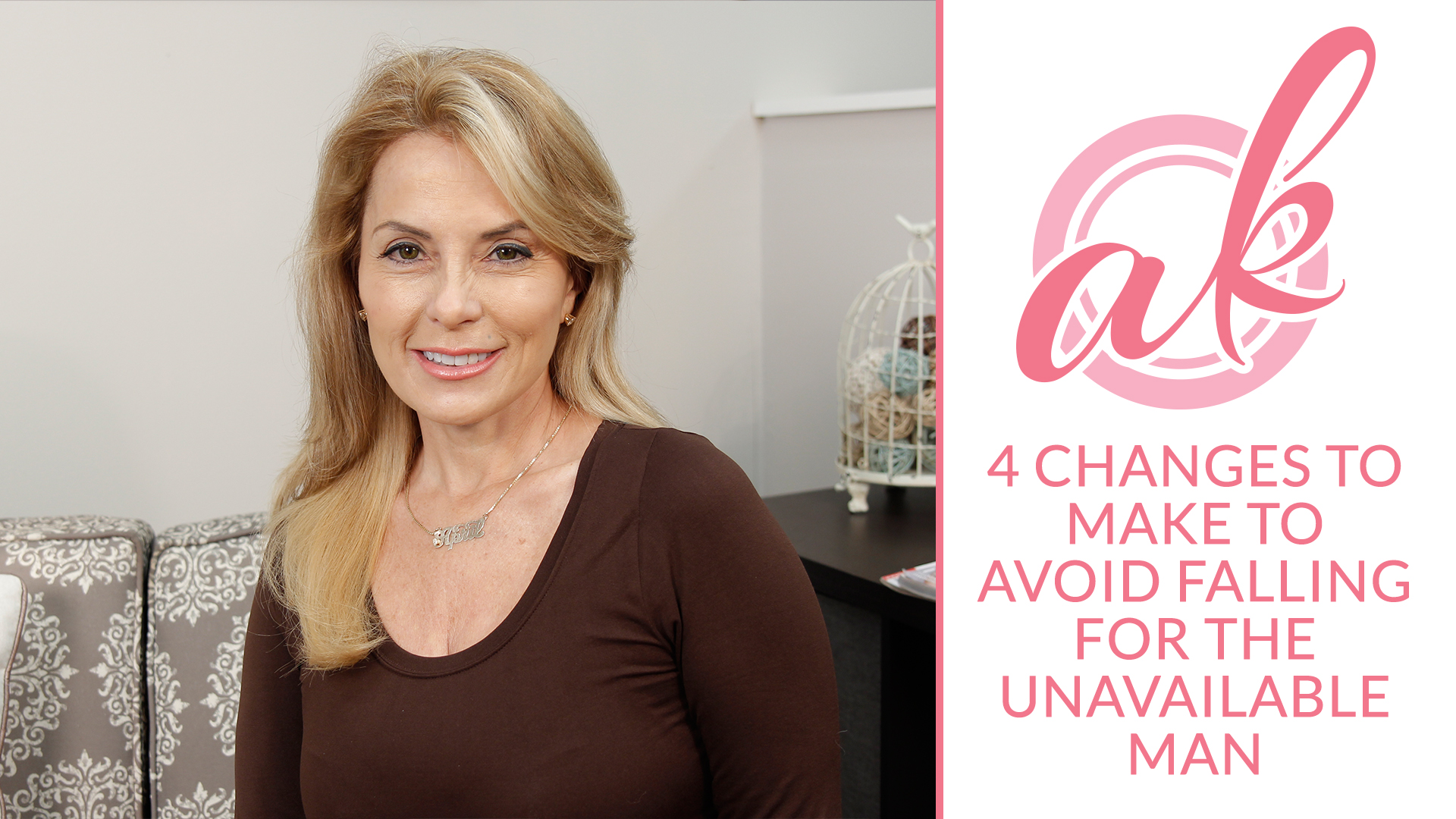 Episode 9:4 Changes to Make to Avoid Falling for the Unavailable Man